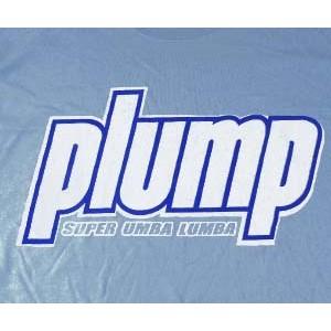 Plump: supa umba lumba. PWD