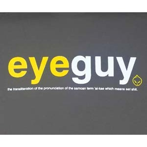 EYEGUY: the transliteration of the pronunciation of the Samoan term 'ai-kae which means eat shit. Grey