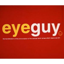 EYEGUY: the transliteration of the pronunciation of the Samoan term 'ai-kae which means eat shit. Red | T-Shirts | Unisex T's
